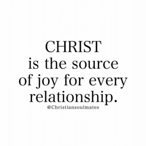 Memes, 🤖, and Joy: CHRIST  is the source  of joy for every  relationship.  @Christiansoulmates
