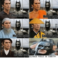 9gag, Batman, and Memes: Christanllae Hindu bale  Shiou bale  Muslim bale  Jewishliale  ALFRED WHAT IS THIS Noooo..i wasn't ready!!😩😂🙌🏼 Edit: @9gag WeAreBatman WeAreOne ZeroChill Batman DC Comics