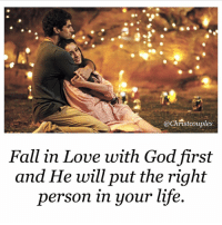 Follow @christcouples: @Christcouples  Fall in Love with God first  and He will put the right  person in your life Follow @christcouples