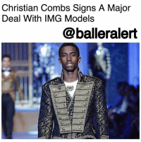 Bad, Complex, and Dipset: Christian Combs Signs A Major  Deal With IMG Models  @balleralert Christian Combs Signs A Major Deal With IMG Models - Blogged by @tktrinidad ⠀⠀⠀⠀⠀⠀⠀⠀ ⠀⠀⠀⠀⠀⠀⠀⠀ ChristianCombs is doing big things. ⠀⠀⠀⠀⠀⠀⠀⠀ ⠀⠀⠀⠀⠀⠀⠀⠀ According to reports, P Diddy's youngest son has signed to IMG Models for worldwide representation in the wake of being named the face of Dolce & Gabbana's 2018 spring-summer campaign; which will be released later this month. He walked in his first runway shows last year and just opened up for Dolce & Gabbana's show Saturday in Milan during men's fashion week. ⠀⠀⠀⠀⠀⠀⠀⠀ ⠀⠀⠀⠀⠀⠀⠀⠀ However, the 19-year-old not only models; he is also creating a collection for Sean John. King Combs is signed to Bad Boy Entertainment and recently performed at Complex Con, Spotify's Dipset Reunion, Revolt's Music conference and Rolling Loud music festival in California, following in his father's footsteps. BlackExcellence