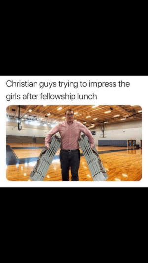 Girls, Dank Christian, and Lord: Christian guys trying to impress the  girls after fellowship lunch Lord give me strength
