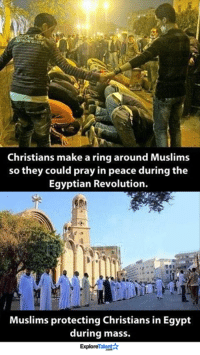 Memes, Muslim, and Revolution: Christians make a ring around Muslims  so they could pray in peace during the  Egyptian Revolution.  Muslims protecting Christians in Egypt  during mass.  Talent  Explore Love will ALWAYS trump hate 🙏