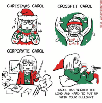It's been a long year for Carols (By @willvarnerart): CHRISTMAS CAROL  CROSSFIT CAROL  GOALS  CORPORATE CAROL  CAROL HAS WORKED TOO  LONG AND HARD TO PUT UP  WITH YOUR BULLSH T It's been a long year for Carols (By @willvarnerart)