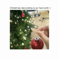omf follow me (@hoebomb) for more videos 😂😂: Christmas decorating is so hard smh omf follow me (@hoebomb) for more videos 😂😂