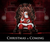 Memes, 🤖, and  Christmas Is Coming: CHRISTMAS IS COMING