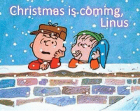 Memes, 🤖, and Linus: Christmas is coming,  Linus For more awesome holiday and fun pictures go to... www.snowflakescottage.com