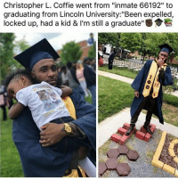 "Graduation Season: Christopher L. Coffie went from  ""inmate 66192"" to  graduating from Lincoln University: ""Been expelled,  locked up, had a kid & l'm still a graduate""SSE Graduation Season"