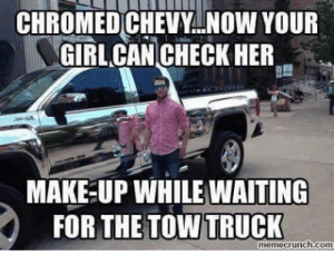 25 Best Chevy Jokes Memes Anti Chevy Memes Memes Has Memes