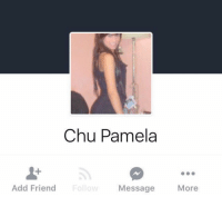 @ anyone who doesn't like me https://t.co/bXgb2HvKLV: Chu Pamela  Add Friend  Message  More @ anyone who doesn't like me https://t.co/bXgb2HvKLV