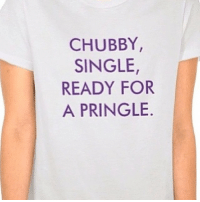 Yes plz! Available at our Zazzle online store, link on GWNJ site!: CHUBBY,  SINGLE  READY FOR  A PRINGLE Yes plz! Available at our Zazzle online store, link on GWNJ site!