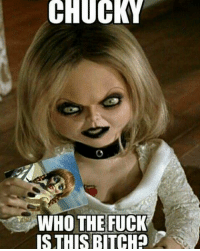 CHUCKY  WHO THE FUCK  IS THIS BITCH Tiffany vs Annabelle
