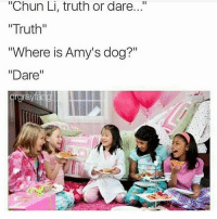 "Chun-Li, Funny, and Truth or Dare: ""Chun Li, truth or dare  ""Truth""  ""Where is Amy's dog?""  ""Dare""  drgrayfang Lmfao Chun Li gave sparky no mercy 😭"