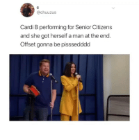 Instagram, Memes, and Best: @chuuzus  Cardi B performing for SeniorCitizens  and she got herself a man at the end  Offset gonna be pisssedddd follow @3.1415926535897932384626433832 for more of the best memes on IG!!! @3.1415926535897932384626433832 @3.1415926535897932384626433832 if you're not following him idk what you're doing on instagram 😬😬😬