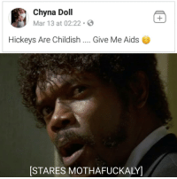 Memes, Phone, and Childish: Chyna Dol  Mar 13 at 02:22 S  Hickeys Are Childish .. Give Me Aids  [STARES MOTHAFUCKALY Somebody better take her phone away