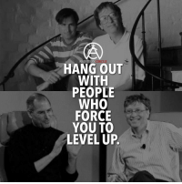Memes, Ambition, and Taps: CI  AMBITION  HANG OUT  WITH  PEOPLE  WHO  FORCE  YOU TO  LEVEL UP Hang out with people who bring out the best in you! - DOUBLE TAP IF YOU AGREE!