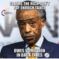 Memes, Taxes, and Back: CIAIMS THE RICH DONT  PAY ENOUGH TAXES  TURNING  POINT USA  OWES SA MILLION  IN BACK TAKES Seems A Tad Hypocritical... 🤔🤔🤔
