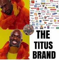 The only brand that matters is The Titus Brand dammit 😤😤😤😤 @titusoneilwwe titusoneil kevinowens chrisjericho romanreigns braunstrowman sethrollins ajstyles deanambrose randyorton braywyatt jindermahal thehardyboyz charlotte samoajoe shinsukenakamura samizayn johncena sashabanks brocklesnar bayley alexabliss themiz finnbalor kurtangle wwememes wwememe wwefunny wrestlingmemes wweraw wwesmackdown: CIBC  pinterest  Gillette  CROEAD metro  acai  Microsoft  Pe  NATIONAL POST  HSE intel  CANADIAN  Colgate  O ROGERS  Corona Google  SAFEWAY  kijiji NETFLIX SAMSUNG  HBO  LG  S Scotiaban  LinkedIn  Ginnendo Sears  Dove  Loblaws  ebay  HONDA  shomi  S TOY  m Manulife  P Pay  SHOPPERS  UDSONTS BAY  SONY  HYUNDAI  THE  TITUS  BRAND The only brand that matters is The Titus Brand dammit 😤😤😤😤 @titusoneilwwe titusoneil kevinowens chrisjericho romanreigns braunstrowman sethrollins ajstyles deanambrose randyorton braywyatt jindermahal thehardyboyz charlotte samoajoe shinsukenakamura samizayn johncena sashabanks brocklesnar bayley alexabliss themiz finnbalor kurtangle wwememes wwememe wwefunny wrestlingmemes wweraw wwesmackdown