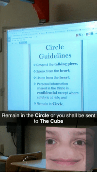 "Respect, School, and Heart: Circle  Guidelines  Respect the talking piece;  Speak from the heart;  Listen from the heart;  Personal information  shared in the Circle is  confidential except where  safety is at risk; and  Remain in Circle  Remain in the Circle or you shall be sent  to The Cube <blockquote><p>School is getting pretty surreal</p></blockquote><p>  Submission by </p><p><a href=""https://tmblr.co/mjW3dycn-KpmaaZ1hnjgJdQ"">@kikkerokero</a></p>"