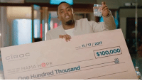 Anaconda, Bailey Jay, and Memes: CIROC  DATE 11 17/2017  $100,000  Dne Hundred Thousand Congratulations to Diddy and FrenchMontana for giving back by raising $200,000 for MamaHope and making a change 🙏💰💯 @diddy @frenchmontana @worldstar WSHH