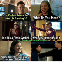 Season 3 plot twist spoiled -Jay Garrick: Cisco! Why Does Jessie's Suit  What Do You Mean?  Looked Like Trajectory's?  One Has A Flash Symbol While The Other Doesnt  IG-I EkingofcomicbookstEnie  Alright, They Both Looked The Same  But Jessie Looks Hot In  It! Season 3 plot twist spoiled -Jay Garrick