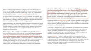"Fashion, Fbi, and Head: Citing U.S. and U.K. intelligence sources, Harding wrote, ""GCHQ played an early,  Todd asked Brennan if the intelligence on Papadopoulos came ""through the C.I.A.  via the Five Eyes thing,"" referring to the intelligence-sharing relationship between  the five English-speaking powers, the United States, Canada, the United Kingdom  Australia, and New Zealand. Brennan's response, though, went off-script  kstarting the FBI's Trump-Russia investigation, which began in  ""According to one account, reported Harding, ""GCHQ's then-head,  IA chief, John Brennan  he matter was deemed so sensitive it was handled at 'director level.' After an  initially slow start, Brennan used GCHQ information and intelligence from other  partners to launch a major inter-agency investigation.  He wasn't ""going to get into details about how it was acquired,"" he explained. ""But  the F.B.I. has a very close relationship with its British counterparts. And so the F.B.I.  had visibility into a number of things that were going on involving some individuals  who may have had some affiliation with the Trump campaign.  Brennan has himself previously taken credit for initiating the inquiry. While on Meet  the Press, Brennan suggested that the British sent their intelligence on to the FBI, in  his May testimony before the House Permanent Select Committee on Intelligence, he  indicated it came from him directly  British counterparts? The Times report, based on interviews with former and current  U.S. and foreign officials, had claimed that the Australians passed on the tip. Did the  Times get that part of its story wrong? Perhaps Downer, Australia's former foreign  minister, had told British police who passed it to the FBI. Or maybe Brennan  misspoke, or misremembered  I was aware,"" Brennan said in May, ""of intelligence and information about contacts  between Russian officials and U.S. persons that raised concerns in my mind about  whether or not those individuals were cooperating with the Russians, either in a  witting or unwitting fashion, and it served as the basis for the FBI investigation to  determine whether such collusion-cooperation occurred.""  What seems more likely is that the former CIA director told the truth. Informed  sources in Washington have been whispering for months that Britain's intelligence  encv, was intercepting the emails and phone calls of  Brennan continued: ""I wanted to make sure that every information and bit of  intelligence that we had was shared with the bureau [FBI] so that they could take it  It was well beyond my mandate as director of CIA to follow on any of those leads that  involved U.S. persons. But I made sure that anything that was involving U.S  persons, including anything involving the individuals involved in the Trump  campaign, was shared with the bureau  ur  Trump officials. ""It's not impossible,"" a former high-ranking U.S. intelligence officer  told me, ""that the information came from the Brits. Under certain circumstances, we  can search their database, and they can search ours. Our intelligence-sharing  relationship with the U.K. is much closer than it is with anyone else, by far the  closest we have. But something like that wouldn't be routine in our relationship Obama also spied on Trump by going outside chain of command by having British GCHQ send him their intercepts of Trump emails, phone calls — evidence emerges"