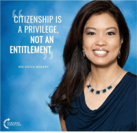EXACTLY! #iHeartAmerica: CITIZENSHIP IS  A PRIVILEGE  NOT AN  ENTITLEMENT  MICHELLE MALKIN  TURNING  POINT USA EXACTLY! #iHeartAmerica