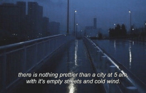 5 Am, Streets, and Cold: city at 5 am,  there is nothing prettier than a  with it's empty streets and cold wind.