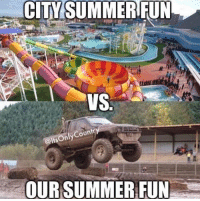 Amen!! Drop a like if you agree!!: CITY SUMMER FUN  Ca  VS  @ltsOnlyCountr  OUR SUMMER FUN Amen!! Drop a like if you agree!!