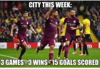 Goals, Memes, and Games: CITY THIS WEEK:  F:  3 GAMES 3 WINS 15 GOALS SCORED And they have not conceded a goal all week either ⚽️🔥🤘🏼
