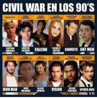 America, Denzel Washington, and Eddie Murphy: CIVIL WAR EN LOS 90'S  JOHN  STAMOS  EDDIE  MURPHY  ALICIA  SILVERSTONE  CHRISTIAN  SLATER  MATTHEW  BRODERICK  BRAD PTT  WINTER  SOLDIER  FALCON  SCARLET  WITCH  HAWKEYE ANT MAN  AMERICA  MILLA  KEANU  REEVES  CUBA  ETHAN  HAWKE  DENZEL  WASHINGTON  LEONARDO  DICAPRIO  GOODING JRJOVOVICH  IRON MAN WAR BLACK  IDOW VISION BLACK  PANTHER SPIDER-MAN  BLACK SPIDER-MAN  MACHINE I'd watch it lol  <3 Catwoman #gothamcitymemes