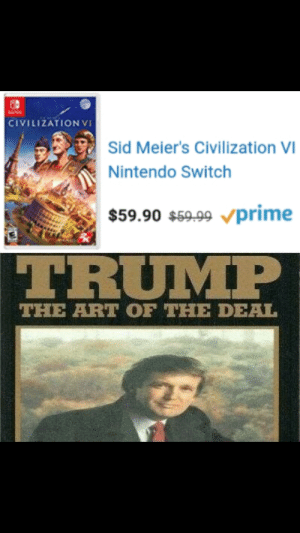 Nintendo, Reddit, and Sid: CIVILIZATION VI  Sid Meier's Civilization VI  Nintendo Switch  $59.90 $59.99 prime  TRUMP  THE ART OF THE DEAL Truly a great deal