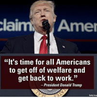 "That's why they're protesting. Working hard to earn something is too 'hateful' and 'racist' for liberals. They want in all for free! patriots americanpatriots politics conservative libertarian patriotic republican usa america americaproud peace nowar wethepeople patriot republican freedom secondamendment MAGA PresidentTrump: claim Amer  ""It's time for all Americans  to get off of welfare and  get back to work.""  President Donald Trump  Getty Imag That's why they're protesting. Working hard to earn something is too 'hateful' and 'racist' for liberals. They want in all for free! patriots americanpatriots politics conservative libertarian patriotic republican usa america americaproud peace nowar wethepeople patriot republican freedom secondamendment MAGA PresidentTrump"