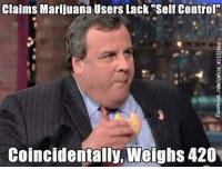 "I'll have a diet coke!: Claims Marijuana Users Lack ""Self Control  Coincidentally, Weighs 420 I'll have a diet coke!"