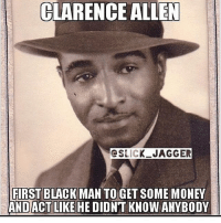 😩 FRESNO559 repost 😂: CLARENCE ALLEN  IC  JAGGER  FIRST BLACK MAN TO GET SOME MONEY  AND ACT LIKE HE DIDNT KNOW ANYBODY 😩 FRESNO559 repost 😂