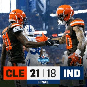 FINAL: @Browns start preseason with back-to-back wins! #CLEvsIND https://t.co/FMRHjm4o6R: CLAS  .58  HAND  PRESEASON  2019  CLE 21 18 IND  AD  FINAL  OW FINAL: @Browns start preseason with back-to-back wins! #CLEvsIND https://t.co/FMRHjm4o6R
