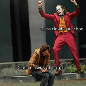 Thanks for making school a lot more fun: Class clowns at school  Class clowns at home Thanks for making school a lot more fun