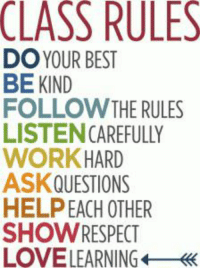 class rules: CLASS RULES  DO YOUR BEST  FOLLOWTHE RULES  LISTENCAREFULLY  WORKHARD  ASKQUESTIONS  HELPEACH OTHER  SHOWRESPECT  LOVELEARNINGK