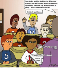 """Heardly: Class, today we'll be studying the difference  between past and present tense. For example,  if you heard someone say """"You're teacher is  pretty."""" What tense would that be?  Definitely past tense.  CARTOONSTOCK  com  5  earch-ID: dbsn1"""