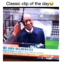 Funny, Day, and Son: Classic clip of the day  son Behind B  BY JURY DELIBERATES  hrem charges ol aggravated indecent assault That laugh tho😂💀