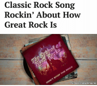 """Memes, The Rock, and Songs: Classic Rock Song  Rockin' About How  Great Rock Is  Full Story thehardtimes.net """"Whatever happened to songs that rocked about the rock they were rockin'?"""""""