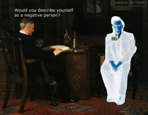 Facebook, Memes, and facebook.com: CLASSICAL ART MEMES  facebook.com/classicalartimemes  Would you describe yourself  as a negative person?  No  My