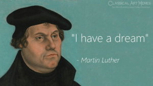 "A Dream, Facebook, and Martin: CLASSICAL ARTMEMES  facebook.com/classicalartmemes  ""I have a dream""  - Martin Luther"