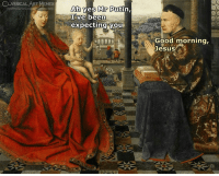 Classical Art: CLASSICALART MEMES  Ah yes Mr Putin,  ve been  expecting you  Good morning,  Jesus
