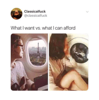 Life, Classical Art, and Can: Classicalfuck  @classicalfuck  What I want vs. what I can afford Why is life so expensive