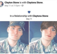 In a Relationship, Irl, and Me IRL: Clayton Stone is with Claytona Stone.  May 11 at 7:13pm.  In a Relationship with Claytona Stone  May 11  YMSA a  оте Me_irl