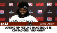 """""""Waking up feeling dangerous is contagious, you know?"""" 😂🔊⬆️ https://t.co/V54RN3o93G: CLE  CLEVELAND  BROWNS  VELAND  CL  rug  mar  drug  mart  rug  OWNS  mart  SUP  rug  mart  rug  mar  First  STADIUM  ADIUN  STADIUM  CLEVELAND  CL  BI  VELAND  OWNS  rug  mart  JARVIS LANDRY  WAKING UP FEELING DANGEROUS IS  CONTAGIOUS, YOU KNOW """"Waking up feeling dangerous is contagious, you know?"""" 😂🔊⬆️ https://t.co/V54RN3o93G"""