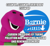 clean: CLEANUP CLEAN UPEVERYBODY  CLEANUP  CARBON EMISSIONS BY TAXING  POLLUTION AND  IN CLEAN  ANDRENEWABLEIENERGY