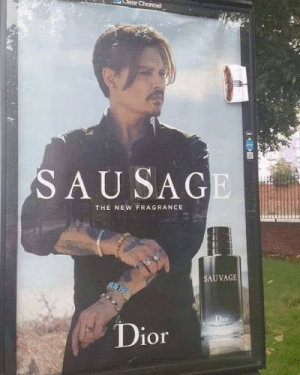 Best, British, and Vandalism: Clear Channel  SAUSAGE  THE NEW FRAGRANCE  SAUVAGE  Dior British vandalism at its best
