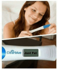 Memes, Fat, and 🤖: Clearblue Just Fat
