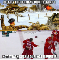 "Logic, Memes, and National Hockey League (NHL): CLEARLY THE GERMANS DIDN'T LEARNTO  OAR 3PP 1:30  GER-3  10:19  @nhl _ref logic  OT  2s  NOT ATTACKRUSSIA DURING THE WINTER Little throwback to Operation Barbarossa in WW2. ""Russia"" wins gold 🥇 (please no one be offended, is joke)"